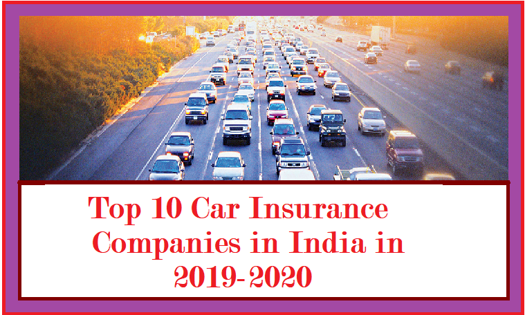Best Auto Insurance Companies 2020 Top 10 Car Insurance Companies in India in 2019 2020