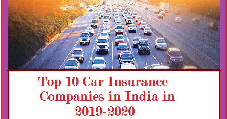 Best Car Insurance Companies 2020 Top 10 Car Insurance Companies in India in 2019 2020