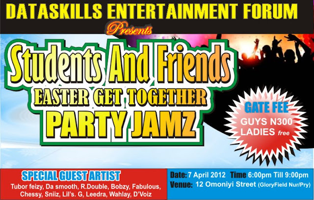 DATASKILLS ENTERTAINMENT FORUM presents STUDENTS AND FRIENDS EASTER GET TOGETHER PARTY JAMZ