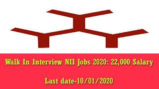 Walk In Interview NII Jobs 2020: 22,000 Salary