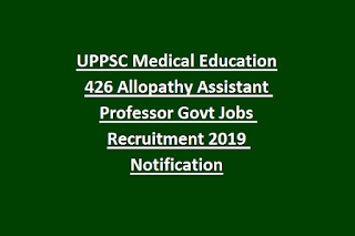 UPPSC Medical Education 426 Allopathy Assistant Professor Govt Jobs Recruitment 2019 Notification