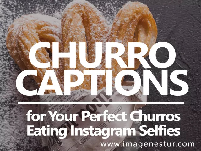 Best Churro Captions for Your Perfect Churros Eating Instagram Selfies