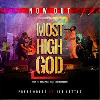 Preye odede - Most high ft Joe mettle