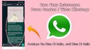 Cara Copy Keterangan Pesan Gambar / Video Whatsapp