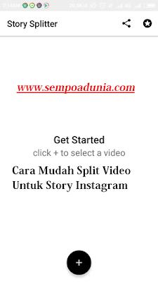 5 Langkah Cara Split Video untuk Story Instagram