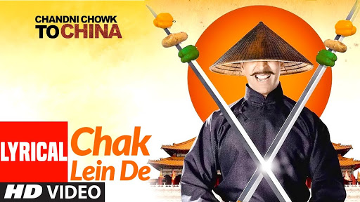 Chak Lein De From Chandni Chowk To China
