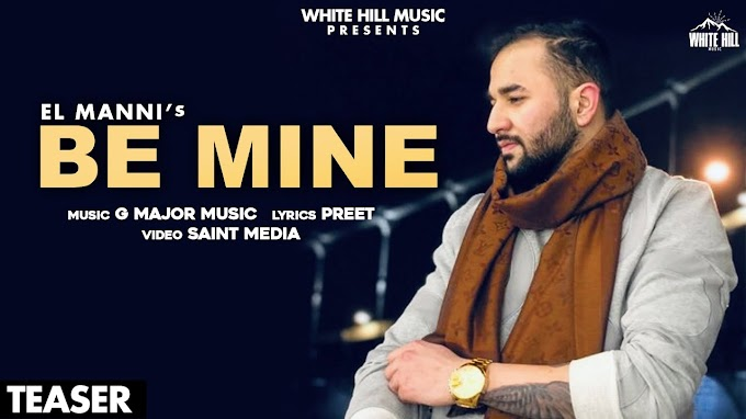 Be Mine Lyrics :- El Manni