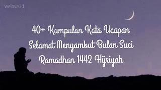 Kata Ucapan Selamat Menyambut Bulan Ramadhan 1442 Hijriyah