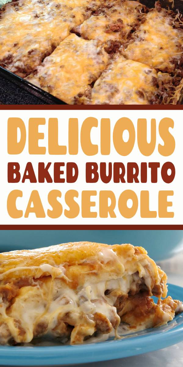 Delicious Baked Burrito Casserole Recipe | It's a one dish meal your family will love. #baked #casserole #dish #dinner #familydinner