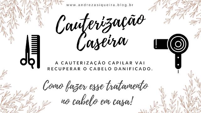 CAUTERIZAÇÃO CASEIRA