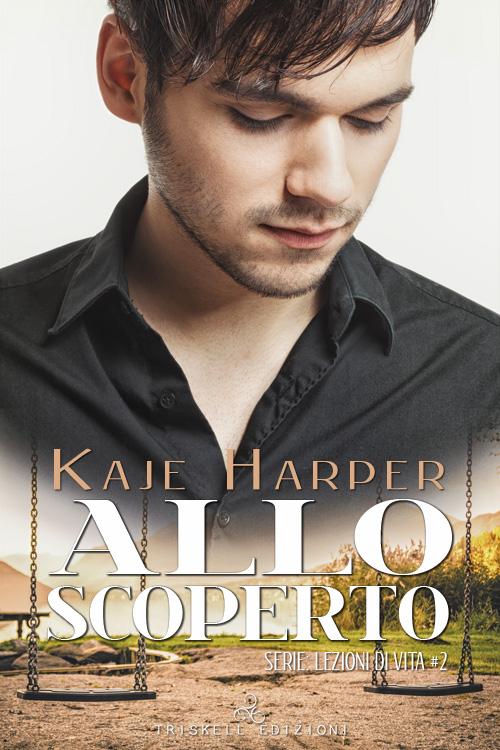 """Libri in uscita: """"Allo scoperto"""" (Serie Lezioni di vita #2) di Kaje Harper"""