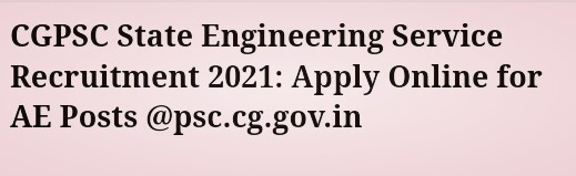 CGPSC State Engineering Service Recruitment 2021: Apply Online for AE Posts @psc.cg.gov.in