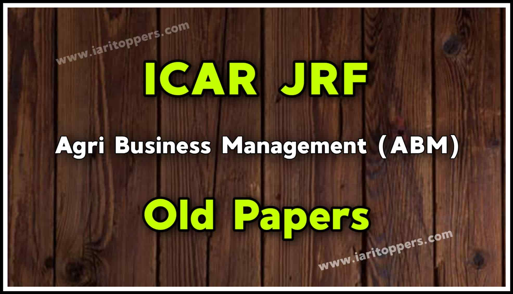 ICAR JRF Agri Business Management (ABM) Old Papers PDF
