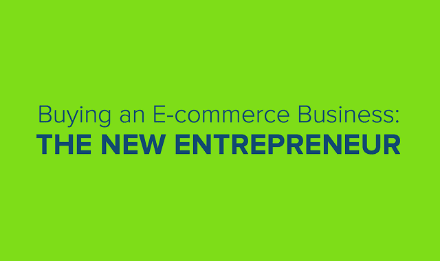 Buying An E-commerce Business: The New Entrepreneur