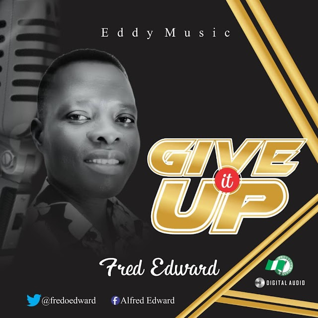 [Gospel music] Fred Edwards -Give it up