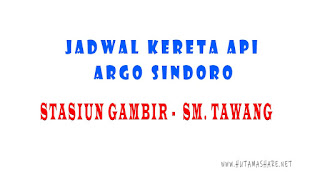 Jadwal Kedatangan dan Keberangkatan Kereta Api Argo Sindoro Dari Stasiun Gambir Jakarta Menuju Stasiun Semarang Tawang