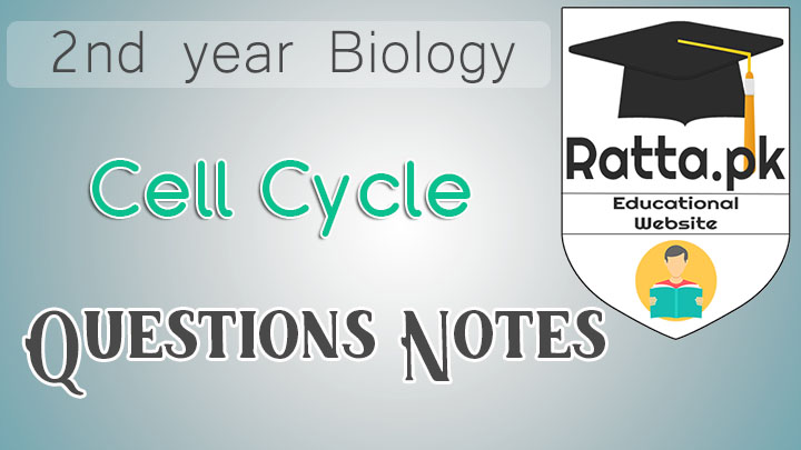 2nd Year Biology Chapter 21 Cell Cycle Notes - Short Questions