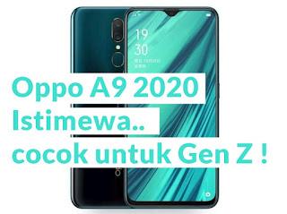 Harga Istimewa Oppo A9 2020, dengan 4 Kamera Super Canggih : Cocok untuk Gen Z !