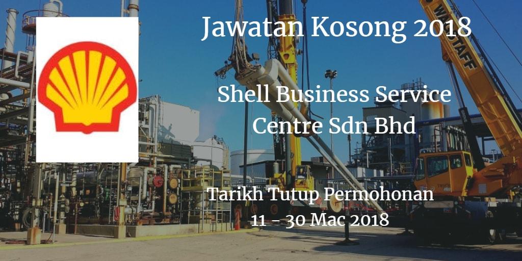 Jawatan Kosong Shell Business Service Centre Sdn Bhd 11 - 30 Mac 2018