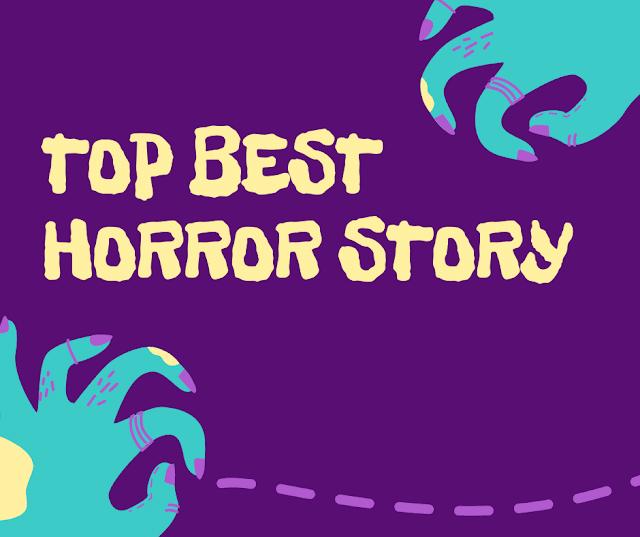 Top Best Horror Story in Hindi : हॉरर स्टोरी,डरावनी (डरावनी कहानियां)