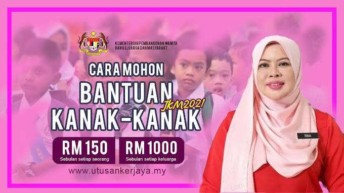 Cara Mohon Bantuan Kanak-kanak JKM RM150, Maksimum RM1,000