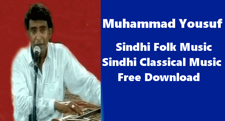 Muhammad Yousuf- Top Best 100% Free Sindhi Classical Music Download