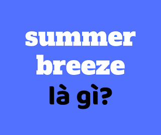 summer breeze la gi