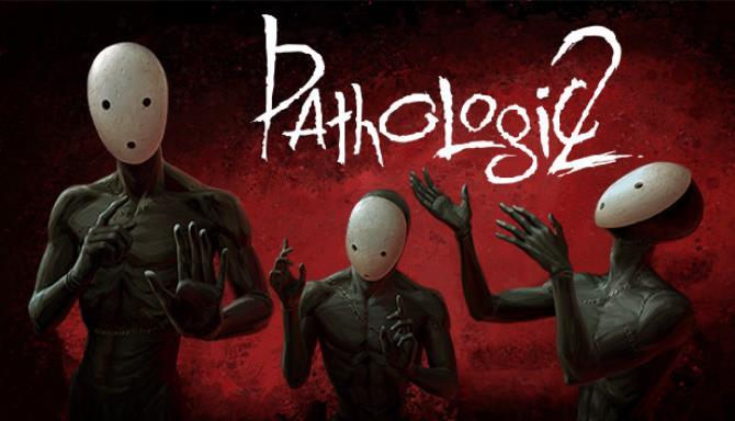 تحميل لعبة Pathologic 2 مجانا,Pathologic 2