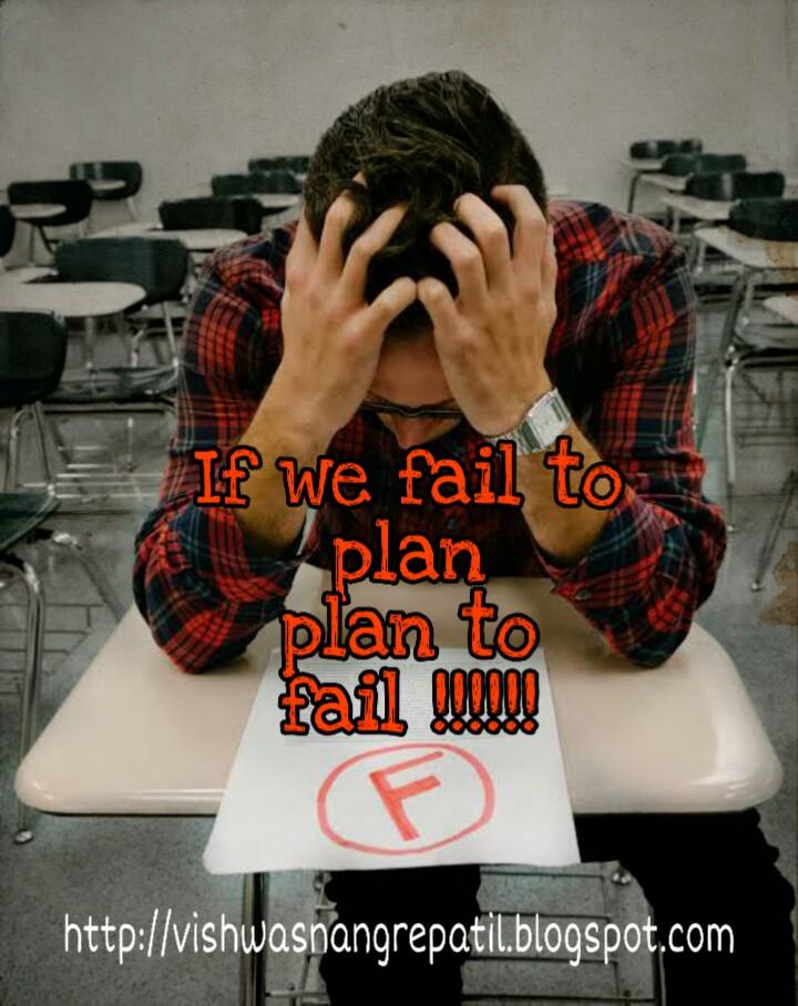 If u fail to plan ,plan to fail