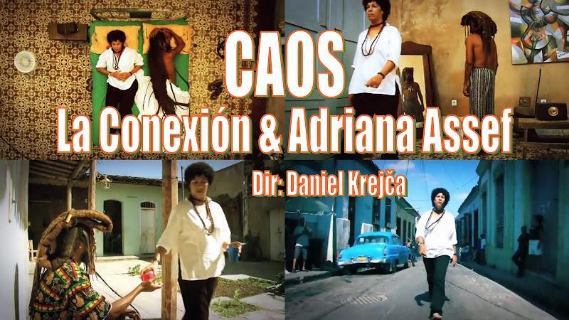 La Conexión & Adriana Assef - ¨Caos¨ - Videoclip - Director: Daniel Krejča. Portal Del Vídeo Clip Cubano