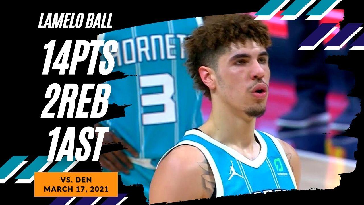 LaMelo Ball 14pts vs DEN | March 17, 2021 | 2020-21 NBA Season