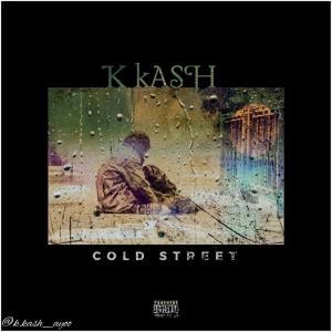 DOWNLOAD: K Kash – Cold Street