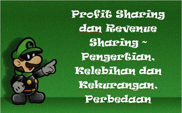 Profit Sharing dan Revenue Sharing ~ Pengertian, Kelebihan dan Kekurangan, Perbedaan