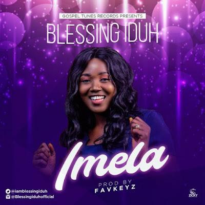 Blessing Iduh - Imela Lyrics