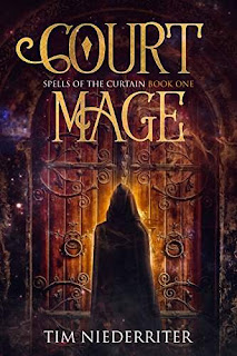 Spells of the Curtain: Court Mage - A Fantasy Adventure book promotion Tim Niederriter
