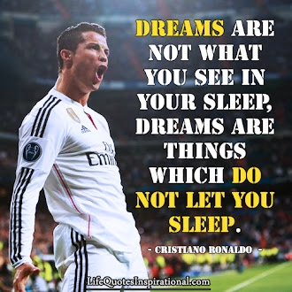 Cristiano Ronaldo quotes : Dreams are not what you see in your sleep, dreams are things which do not let you sleep.