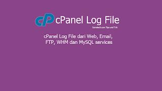 cPanel Log File dari Web, Email, FTP, WHM dan MySQL services