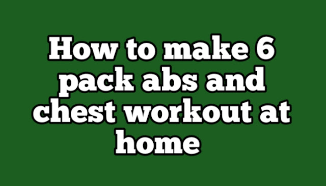 How to make 6 pack abs and chest workout at home
