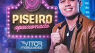 Vitor Fernandes - Piseiro Apaixonado - Promocional 2021