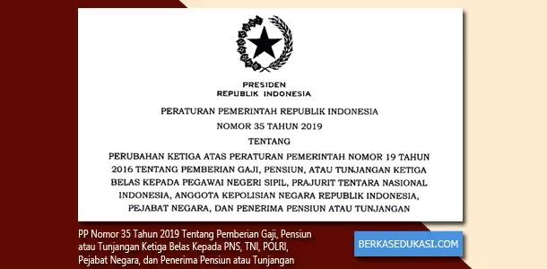 PP-Nomor-35-Tahun-2019-Tentang-Pemberian-Gaji,-Pensiun,-atau-Tunjangan-Ketiga-Belas-Kepada-PNS,-TNI,-POLRI,-Pejabat-Negara,-dan-Penerima-Pensiun-atau-Tunjangan
