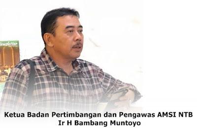 Ketua Badan Pertimbangan dan Pengawas Assosiasi Media Siber Indonesia (AMSI) NTB, Ir H Bambang Muntoyo