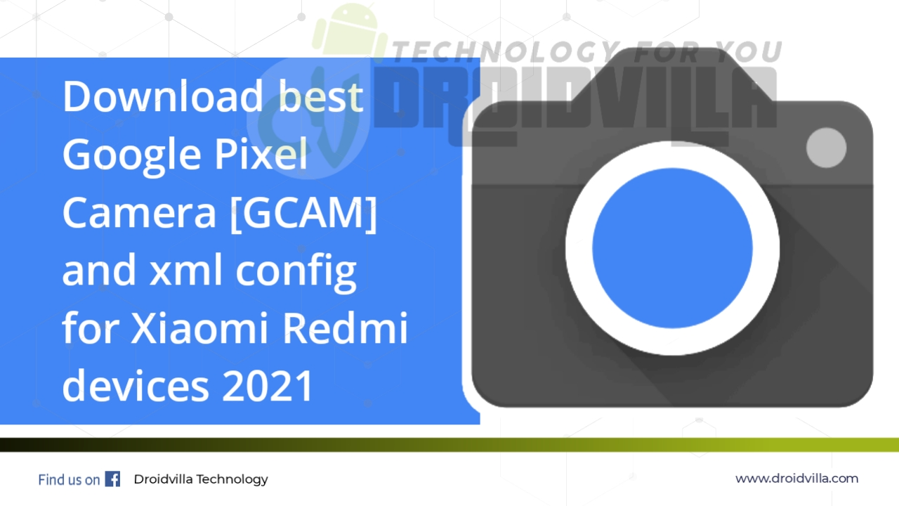 download-best-google-pixel-camera-gcam-and-xml-config-for-xiaomi-redmi-devices-2021-droidvilla-tech-1-android-tech-blog