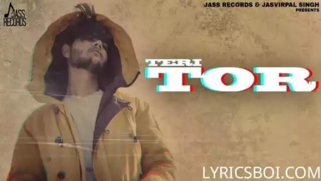 Teri Tor Lyrics In English By Avneet Attapuri