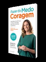 Fazer do Medo Coragem - Teresa Marta