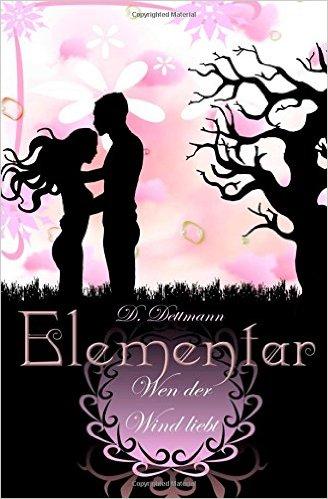 Elementar 1: Wen der Wind liebt von Diana Dettmann