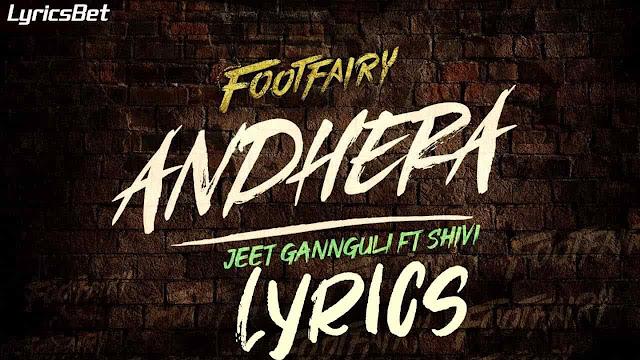 Andhera Lyrics - Shivi