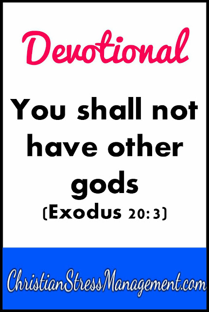 Devotional: You shall not have other gods