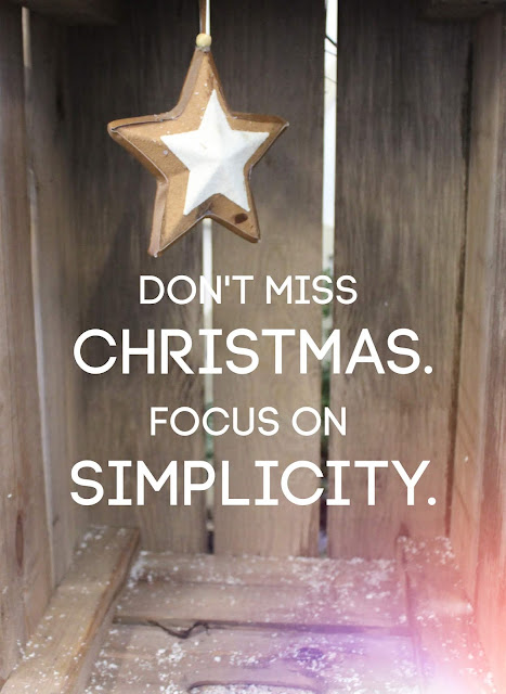 Don't Miss Christmas:  Focus on Simplicity