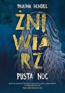 """""""Żniwiarz. Pusta noc"""" Paulina Hendel"""