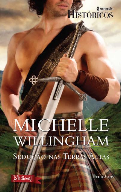 Sedução em Terras Altas Harlequin Históricos - ed.95 - Michelle Willingham